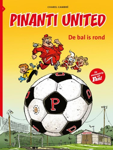 Pinanti United 1 - De bal is rond, Softcover (Strip2000)