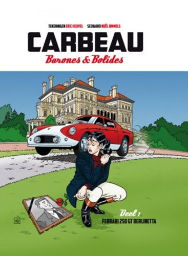 Carbeau, barones & bolides 1 - Ferrari 250 GT Berlinetta, Softcover (Don Lawrence Collection)